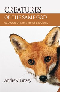book cover - Creatures of the Same God: Explorations in Animal Theology