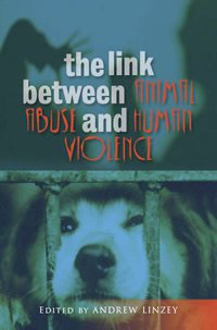 book cover - The Link Between Animal Abuse and Human Violence