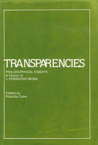 book cover - Transparencies: Philosophical Essays in Honor of J. Ferrater Mora